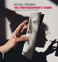 Michael Freeman - The Photographer's Vision
