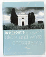 Lee Frost's Simple Art of Black and White Photography